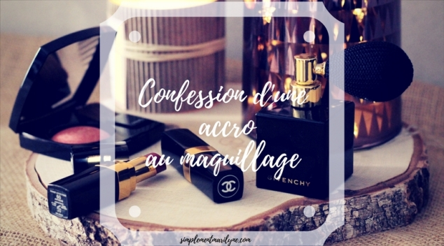 TAG confession d'une accro au maquillage