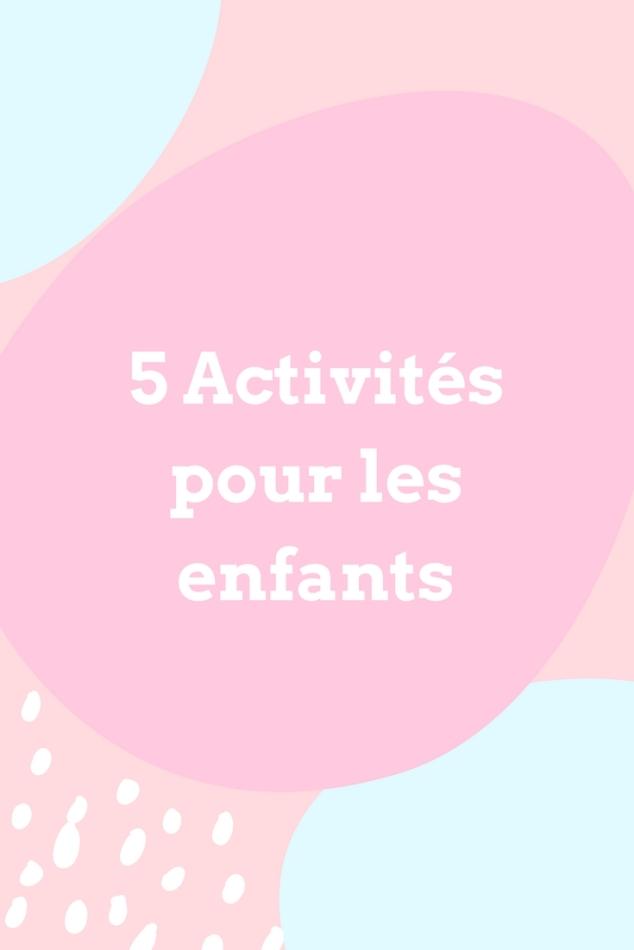 5 activités pour les enfants, à faire pendant les vacances