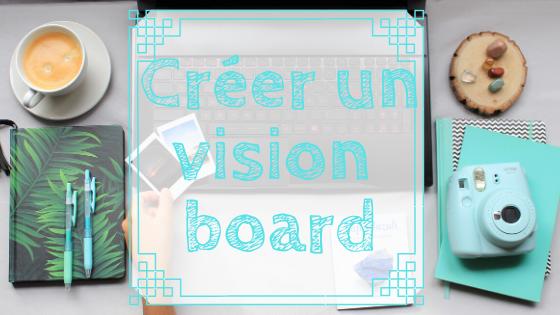créer un vision board